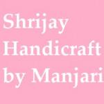 Shrijay Handicraft by Manjari